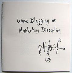 Wine blogging as marketing disruption