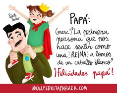 """Inspiring Quotes by """"Reina Pecas"""" original character by Pedrita Parker Happy Daddy, Daddy Day, Mom Day, Happy Fathers Day, Papa Quotes, Father Quotes, Fathers Day Pictures, Dad Crafts, Cute Phrases"""