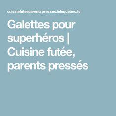 Galettes pour superhéros | Cuisine futée, parents pressés
