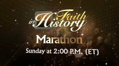Join us Sun., 10/18 for a Faith in History Marathon!