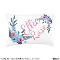 Shabby Chic Floral Girl's Name Nursery Personalize Accent Pillow