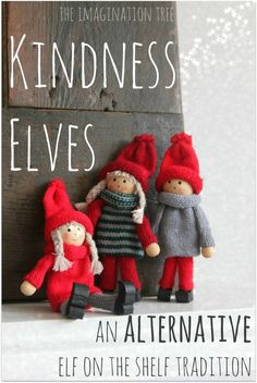 "Create a new tradition for Christmas with the Kindness Elves, an alternative to the popular Elf on the Shelf idea, and place the focus instead on positive, character-building activities for kids. Teaching love, kindness and gratitude with a hope to raise kids who move away from the ""entitlement"" attitude which pervades our modern generation."