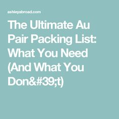 The Ultimate Au Pair Packing List: What You Need (And What You Don't)