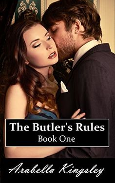 The Butlers Rules Book One By Arabella Kingsley Amazon