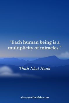 Appreciate the miracle of life | Thich Nhat Hanh quote