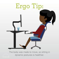 Humanscale Ergonomic Tip The Body Was Made To Move So Sitting In Dynamic Postures Is Healthier