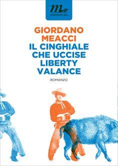 Il Cinghiale Che Uccise Liberty Valance