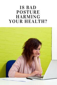Is Bad Posture Harming Your Health? #health #badposture