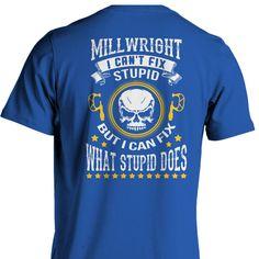 Millwrights Can't Fix Stupid