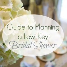 How to plan a low key bridal shower. Simple and classy, but we could make it even better