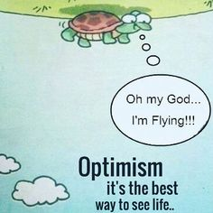 Optimism is the best way to see life Black & White Quotes, Black And White, Alpha Online, Turtle Quotes, Project Alpha, Mountain Quotes, Life Quotes, Funny Quotes, Best Travel Quotes