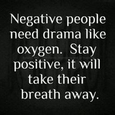 Re: Negative people and their drama.