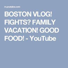 BOSTON VLOG! FIGHTS? FAMILY VACATION! GOOD FOOD! - YouTube