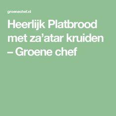 Heerlijk Platbrood met za'atar kruiden – Groene chef