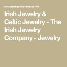 Irish Jewelry & Celtic Jewelry - The Irish Jewelry Company - Jewelry