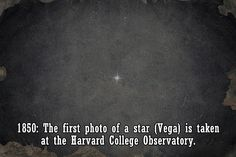 July 17, 1850: that William  Cranch Bond and Boston photographer John Adams Whipple took a daguerreotype of Vega– the first photograph of a star ever made.