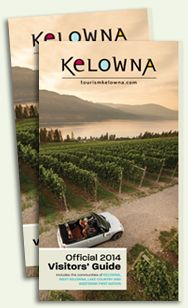 2014 Visitor Guide,  Start planning your next vacation to Kelowna now. Use the Official 2014 Visitors Guide to help you find local golf courses, wineries, attractions, orchards, beaches & parks, maps and more!