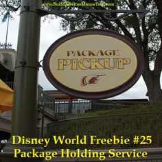 Disney World Freebie #25 - Package Holding Service.  You don't have to carry around your souvenir purchases all day.  Packages can be sent to a holding desk near the front of the park to be collected later. You retain your receipt so their is no risk of loss. For  45 Great Disney World Freebies & Free Disney World focused e-Newsletter: http://www.buildabettermousetrip.com/disney-freebies/