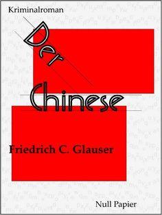 Friedrich C. Glauser: Der Chinese - Ein Wachtmeister Studer Kriminalroman