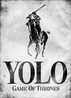 Yolo Polo Game of Thrones