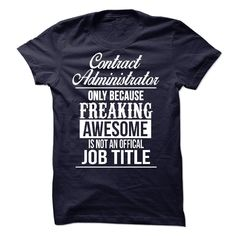 Awesome tee for Contract Administrator T Shirt, Hoodie, Sweatshirt