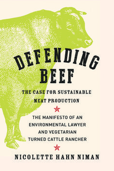 Defending+Beef:+The+Case+for+Sustainable+Meat+Production