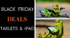 Best Black Friday Deals on Tablets and iPad