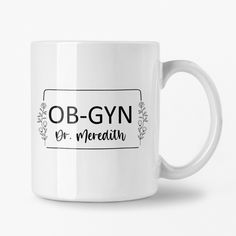 OBGYN Mug, Gynecology Mug, Doctor Appreciation Gift, Custom Coffee Cup Special Birthday Gifts, Birthday Gifts For Her, Custom Coffee Cups, Toddler Boy Gifts, Cute Valentines Day Gifts, Ceramic Mugs, Appreciation, Unique Gifts, Etsy