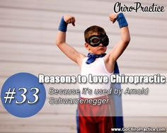 Reasons to Love Chiropractic #33: Because it's Used by Arnold Schwarzenegger