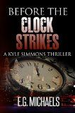 Free Kindle Book -  [Mystery & Thriller & Suspense][Free] Before The Clock Strikes: A Kyle Simmons Thriller