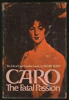 Caro: The Fatal Passion: The Life of Lady Caroline Lamb by Henry Blyth http://www.amazon.com/dp/0698104986/ref=cm_sw_r_pi_dp_Kx4avb1E1JETZ