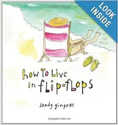 Inspirational gift: Book How to Live in Flip-Flops by Sandy Gingras. $10.15. All about slowing down...