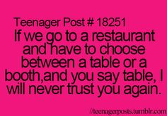 I hate sitting at tables, I feel like everybody is watching you...it's just uncomfortable.