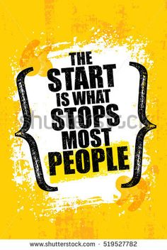 The Start Is What Stops Most People. Vector Typography Banner Design Concept On Grunge Texture Rough Background Motivational Quotes Wallpaper, Wallpaper Quotes, Quotes To Live By, Life Quotes, Quotes Quotes, Short Quotes, Daily Quotes, Qoutes, Funny Quotes