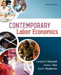 Solution manual for Contemporary Labor Economics 10th Edition by McConnell ISBN 0078021766 INSTRUCTOR SOLUTION MANUAL VERSION  http://solutionmanualonline.com/product/solution-manual-contemporary-labor-economics-10th-edition-mcconnell-isbn-0078021766-instructor-solution-manual-version/