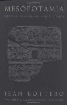 Mesopotamia: Writing, Reasoning, and the Gods by Jean Bottero, http://www.amazon.com/gp/product/0226067270/ref=cm_sw_r_pi_alp_U95Ypb0ASE1VJ