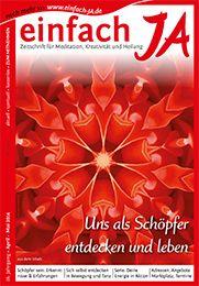 """""""UNS SELBST ALS SCHÖPFER ERLEBEN"""" - Ausgabe April/Mai 2014 von """"einfach JA"""" - Zeitschrift/Magazin für bewusstes Leben, Heilung, Kreativität und Meditation >> KOMPLETT gratis online lesen >> http://issuu.com/einfachja/docs/aprilmai2014_schoepfer-sein"""