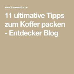 11 ultimative Tipps zum Koffer packen - Entdecker Blog