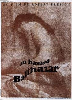 Au hasard Balthazar (Robert Bresson, Bresson's sparse, understated film shows the cruel and exploitative nature of man through the suffering of a young farm girl and a donkey. Anne Wiazemsky, Au Hasard Balthazar, Robert Bresson, Film Theory, Animes Online, Film D, Drame, Critique, French Films