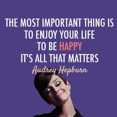 • Audrey Hepburn Quote (About annoyed, happy, important thing, life) on we heart it / visual bookmark #46991501 (audrey hepburn,hepburn,happiness,happy,mary theresa forde,strong woman,inspiration,mary t forde,samhain,wisdom,life lessons,inspirational quotes)