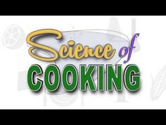 The Science of Cooking :: Episode 3 :: Change is Good - YouTube