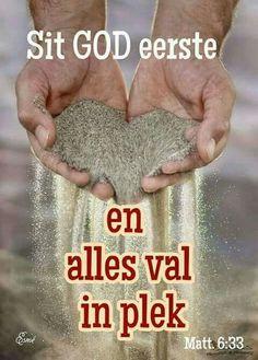 Sit God eerste en alles val in plek... #Afrikaans #iBelieve #priorities