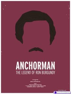 """""""Anchorman: The Legend Of Ron Burgundy"""""""