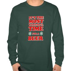 it's the most wonderful time for a beer , christmas shirts. lets shopping for your christmas gift from now. get it on : http://www.zazzle.com/its_the_most_wonderful_time_for_a_beer_shirts-235243518445379914?view=113312209415785209&rf=238054403704815742