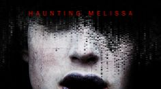Haunting Melissa: Producer Of The Ring and Mulholland Drive Releases New Horror Movie As An iOS App [video]