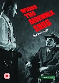 'Where the Sidewalk Ends' 1950 American film noir starring Dana Andrews - directed and produced by Otto Preminger.