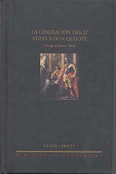 La Generación del 27 visita a don Quijote / C. Barga...[et al.] ; prólogo de Jenaro Talens ; selección de textos Jesús García Sánchez