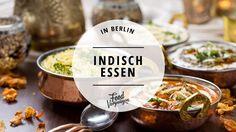 Gutes indisches Essen in Berlin gibt's nicht? Unsere 11 Tipps beweisen das Gegenteil und zeigen euch, wo ihr leckerstes indisches Essen bekommt.