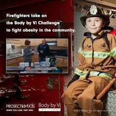 Attention Local Heroes. Firefighters are taking on the Body by Vi Challenge, fighting obesity in the community. You can join them too. www.toribaker.bodybyvi.com