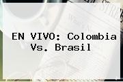 http://tecnoautos.com/wp-content/uploads/imagenes/tendencias/thumbs/en-vivo-colombia-vs-brasil.jpg Partido De Colombia En Vivo. EN VIVO: Colombia Vs. Brasil, Enlaces, Imágenes, Videos y Tweets - http://tecnoautos.com/actualidad/partido-de-colombia-en-vivo-en-vivo-colombia-vs-brasil/
